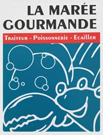 La Marée Gourmande - Traiteur – Poissonnerie - Ecailler